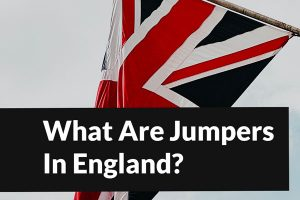 What Is a Jumper In England in 2021?