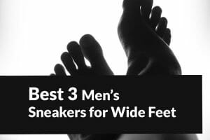 Best Men's Sneakers For Wide Feet in 2021