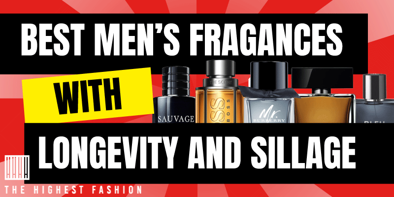 Men's Fragrance With The Best Longevity And Sillage